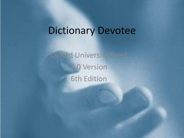 Dictionary devotee