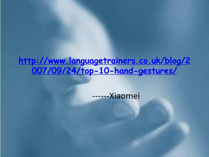 http://www.languagetrainers.co.uk/blog/2007/09/24/top-10-hand-gestures/