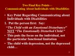 two final key points communicating about individuals with disabilities