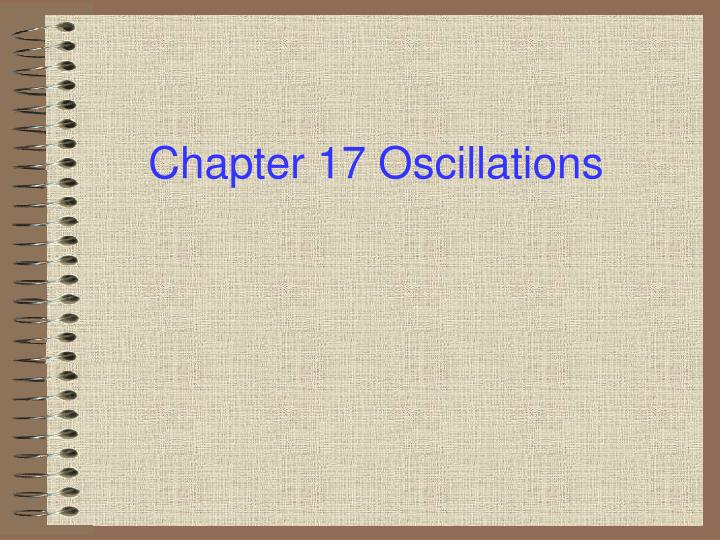 chapter 17 oscillations n.