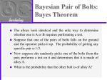 bayesian pair of bolts bayes theorem