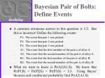 bayesian pair of bolts define events