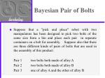 bayesian pair of bolts