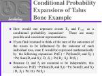 conditional probability expansions of talus bone example