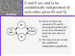 e and f are said to be conditionally independent of each other given di and sj