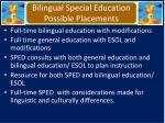bilingual special education possible placements
