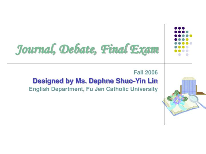 journal debate final exam n.