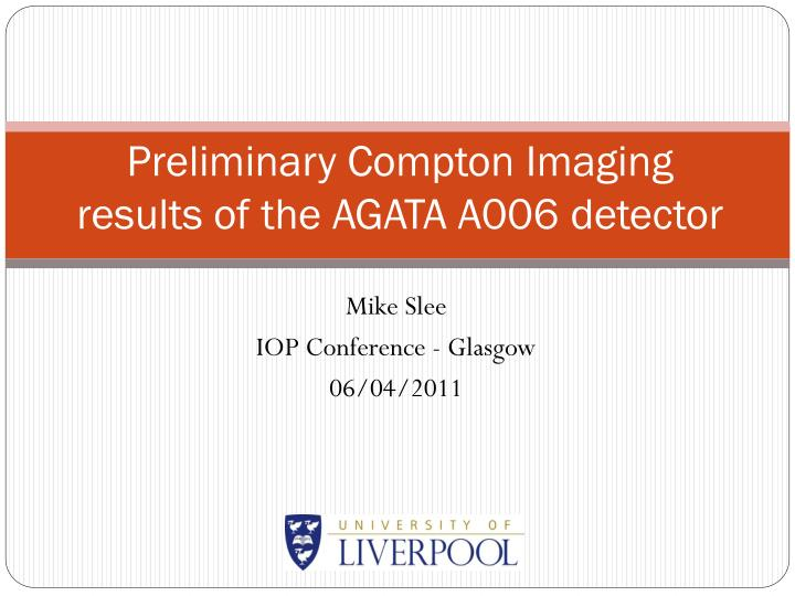 preliminary compton imaging results of the agata a006 detector n.