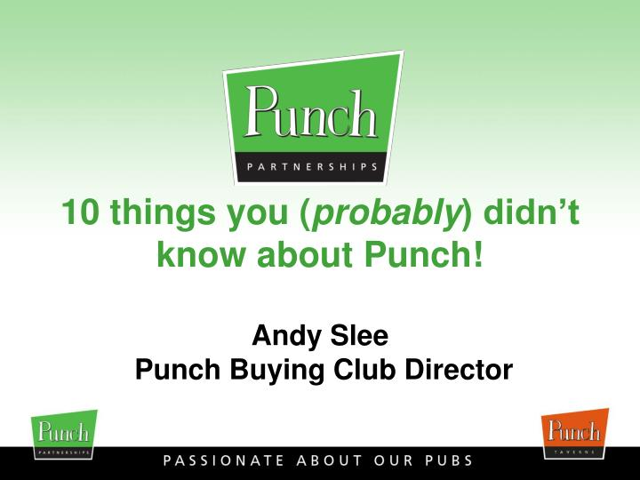 10 things you probably didn t know about punch andy slee punch buying club director n.