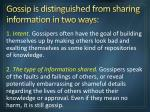 gossip is distinguished from sharing information in two ways