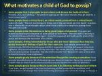what motivates a child of god to gossip