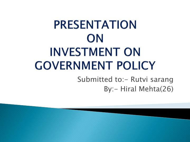 presentation on investment on government policy n.