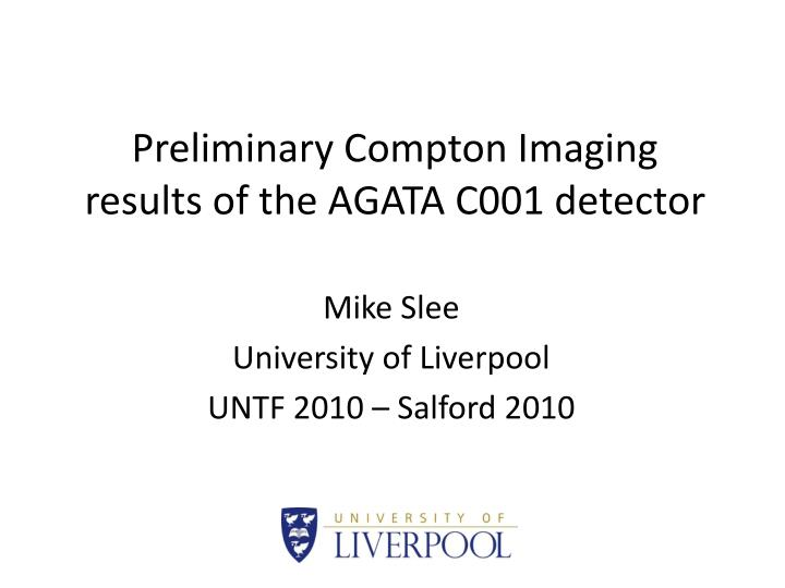 preliminary compton imaging results of the agata c001 detector n.