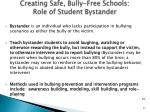creating safe bully free schools role of student bystander