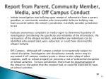 report from parent community member media and off campus conduct