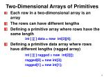 two dimensional arrays of primitives