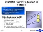dramatic power reduction in virtex 4