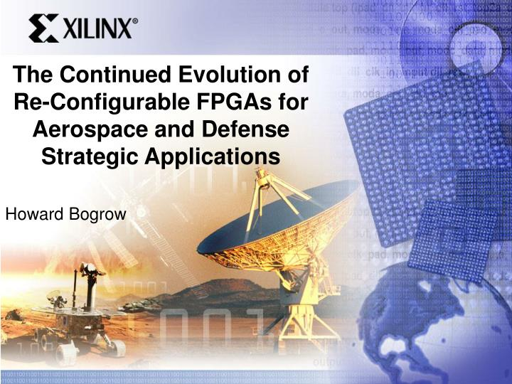 the continued evolution of re configurable fpgas for aerospace and defense strategic applications n.