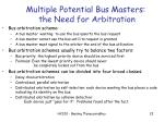 multiple potential bus masters the need for arbitration