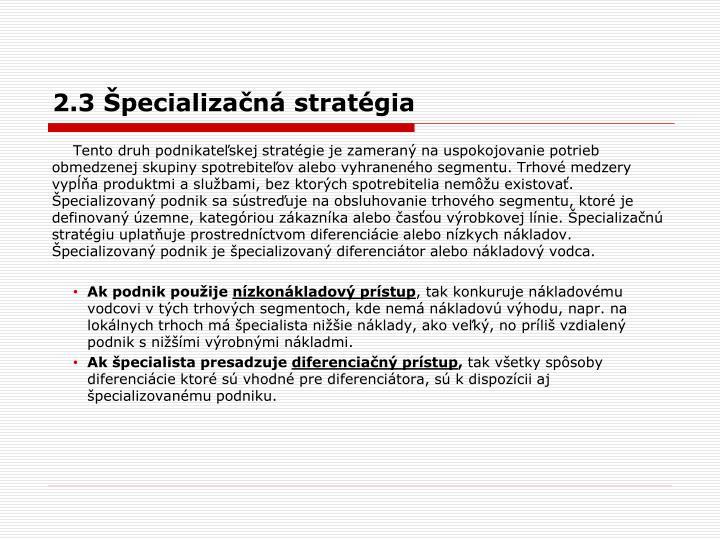 2.3 Špecializačná stratégia