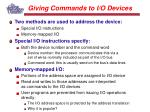 giving commands to i o devices
