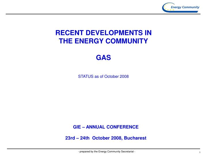 recent developments in the energy community gas status as of october 2008 n.