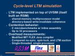 cycle level ltm simulation