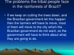 the problems the tribal people face in the rainforests of brazil1