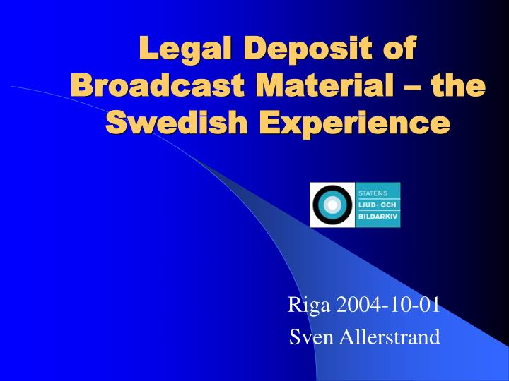 legal deposit of broadcast material the swedish experience n.