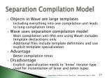 separation compilation model