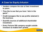 a case for equity infusion