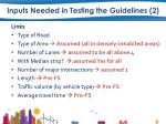 inputs needed in testing the guidelines 21