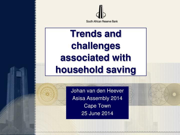 trends and challenges associated with household saving n.