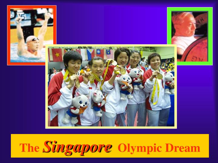 d58dc522458 PPT - The Singapore Olympic Dream PowerPoint Presentation - ID 3914055