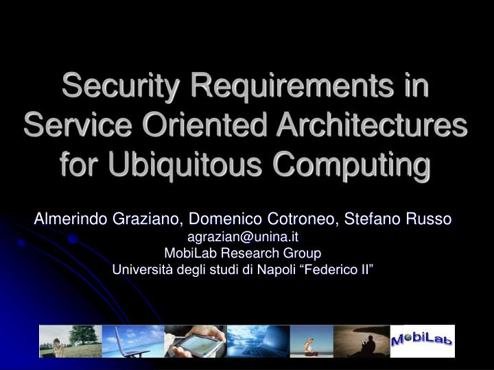 security requirements in service oriented architectures for ubiquitous computing n.