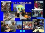 fun endeavours