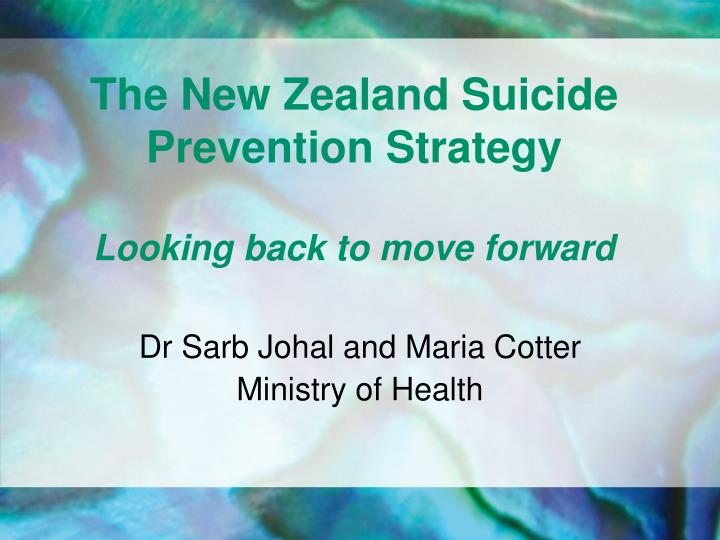 the new zealand suicide prevention strategy looking back to move forward n.