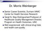 dr morris weinberger