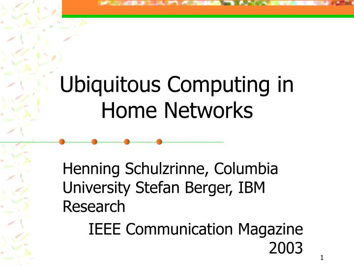 ubiquitous computing in home networks n.