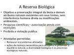 a reserva biol gica