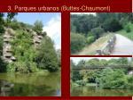 3 parques urbanos buttes chaumont
