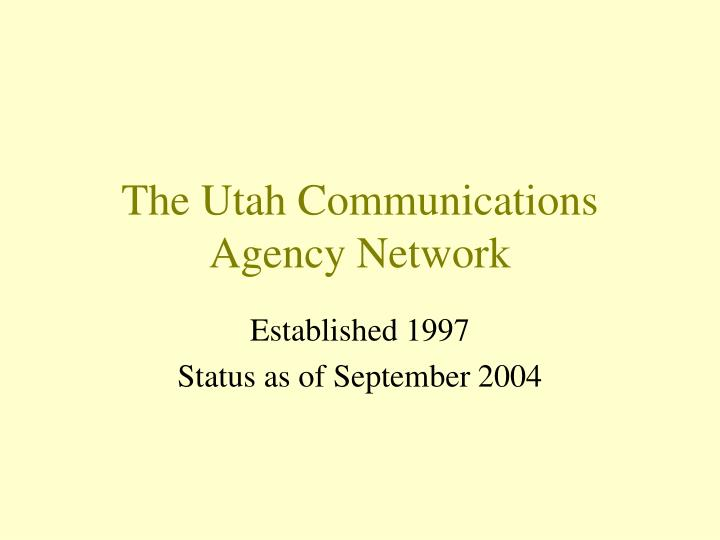 the utah communications agency network n.