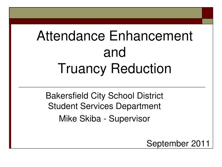 attendance enhancement and truancy reduction n.