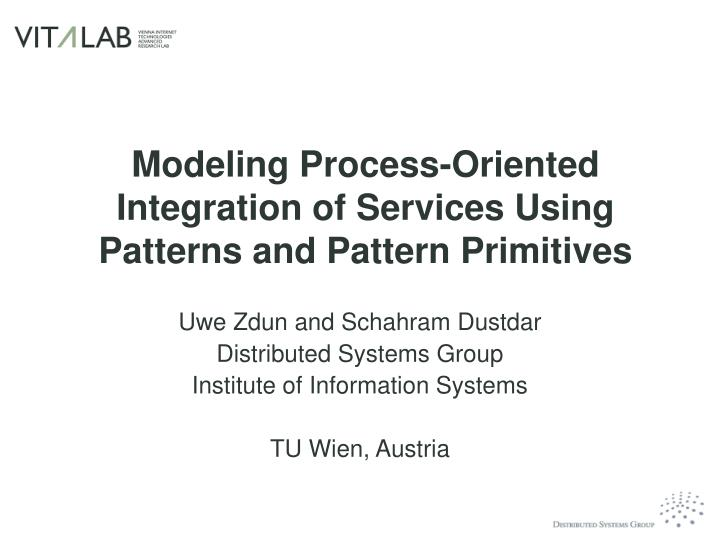 modeling process oriented integration of services using patterns and pattern primitives n.
