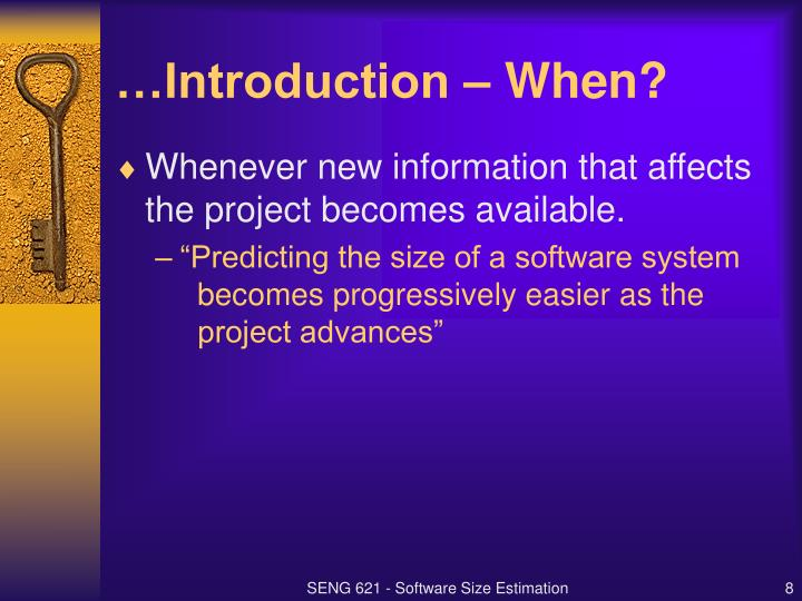 …Introduction – When?