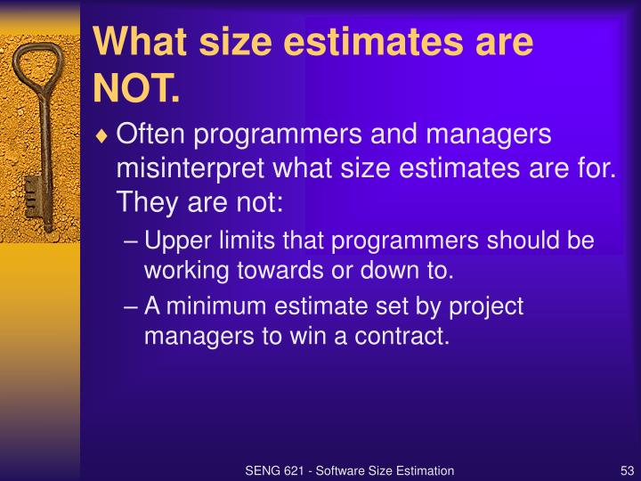 What size estimates are NOT.
