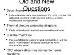 old and new questions