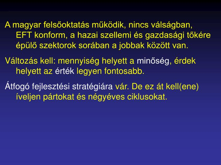 A magyar felsőoktatás működik, nincs válságban,