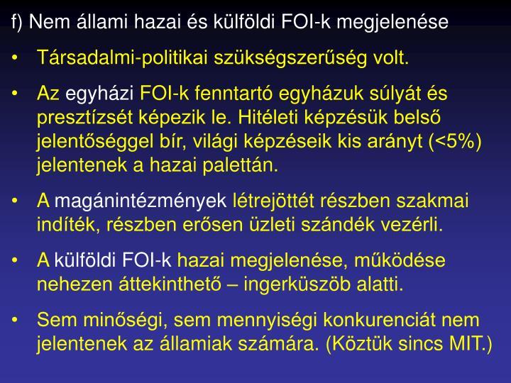 f) Nem állami hazai és külföldi FOI-k megjelenése
