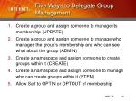 five ways to delegate group management